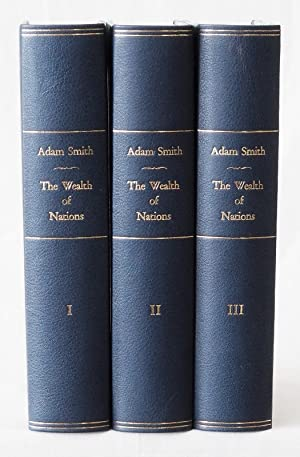 An Inquiry into the Nature and Causes of the Wealth of Nations. A new Edition, to which is prefix...