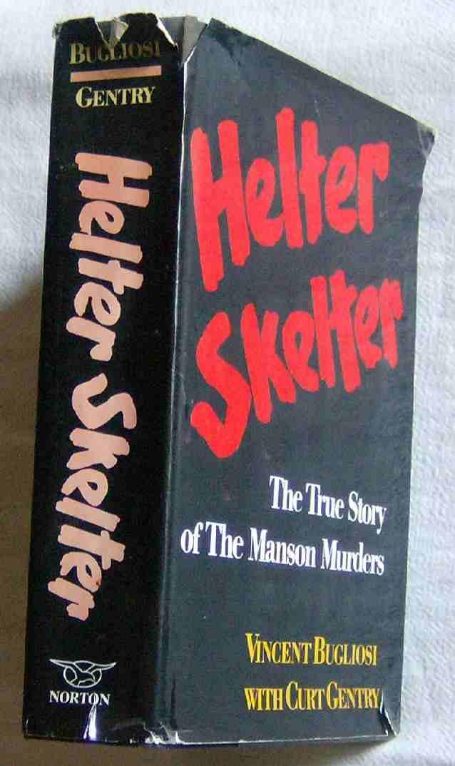 Helter Skelter: The True Story of the Manson Murders: Bugliosi, Vincent;Gentry, Curt