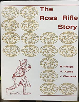 The Ross Rifle Story: Phillips, Roger F.;
