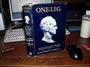 One-Leg The Life and Letters of Henry: Anglesey, Marquess of