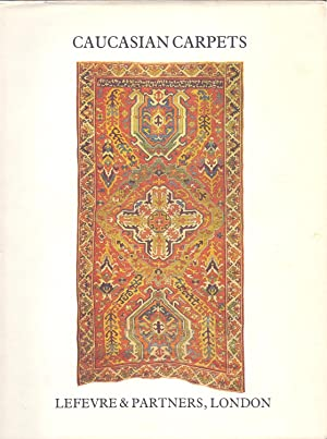 Caucasian Carpets from the 17th to 19th: LEFEVRE, Jean with