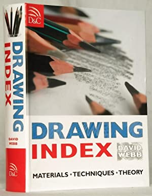 Drawing Index Materials Techniques Theories: David Webb