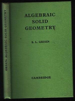 Algebraic Solid Geometry - An Introduction: S. L. Green