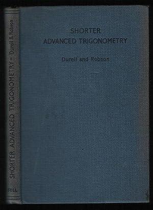 Shorter Advanced Trigonometry: C. V. Durell