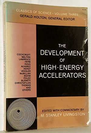 The Development of High-Energy Accelerators Classics of: Edited by M.