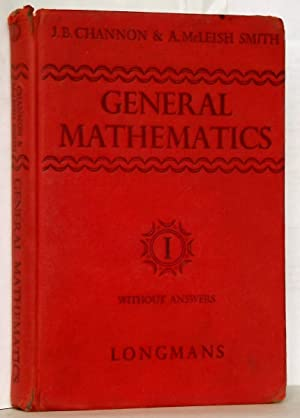 General Mathematics Book I without Answers: J. B. Channon