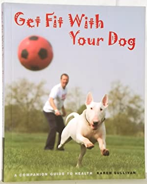 Get Fit with Your Dog a Companion Guide to Health