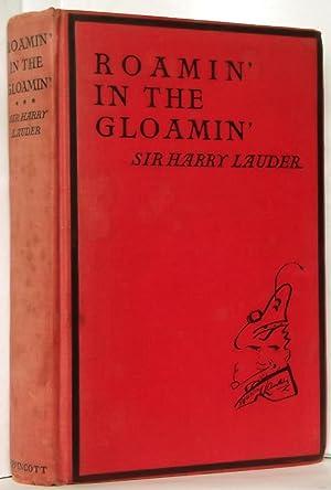 Roamin' in the Gloamin': Sir Harry Lauder