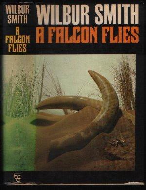 A Falcon Flies: Wilbur Smith