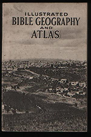 Illustrated Bible Geography and Atlas: Major C. R.