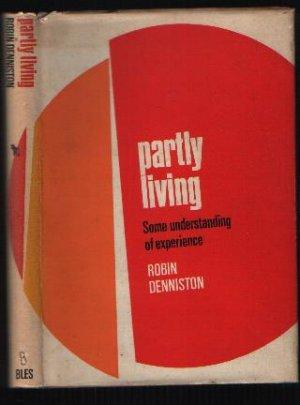 Partly Living Some Understanding of Experience: Robin Denniston
