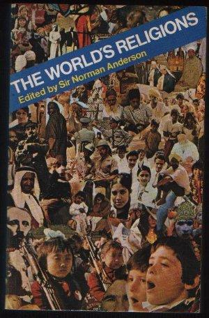 The World's Religions: Edited By Sir Norman Anderson
