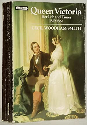 Queen Victoria Her Life and Times Volume: Cecil Woodham-Smith