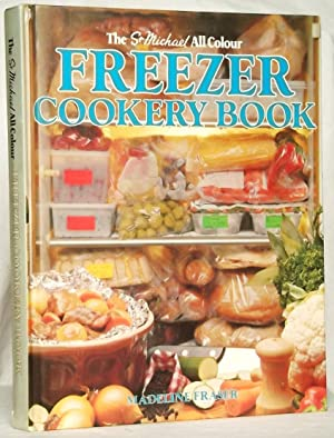 The All Colour Freezer Cookery Book: Madeline Fraser