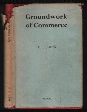 Groundwork of Commerce Book II: H. L. Jones