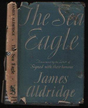 The Sea Eagle: James Aldridge