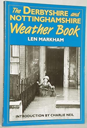 The Derbyshire and Nottinghamshire Weather Book: Len Markham