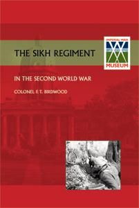 SIKH REGIMENT IN THE SECOND WORLD WAR: Colonel F. T.