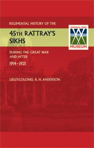 REGIMENTAL HISTORY OF THE 45th RATTRAYÕS SIKHS: Lieut-Colonel R. H.