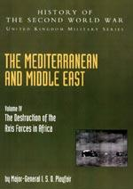 MEDITERRANEAN AND MIDDLE EAST VOLUME IV: The: Sir James Butler(Editor)