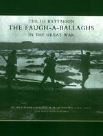 1ST BATTALION THE FAUGH-A-BALLAGHS IN THE GREAT: Brig-Gen A.R.Burrows