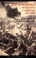 HONOURABLE ARTILLERY COMPANY IN THE GREAT WAR: ed by G.