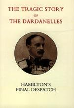 TRAGIC STORY OF THE DARDANELLES. IAN HAMILTONÕS: Gen Sir Ian