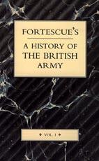 FORTESCUEÕS HISTORY OF THE BRITISH ARMY: VOLUME: The Hon. J.