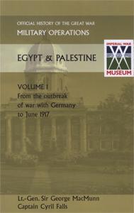 MILITARY OPERATIONS EGYPT & PALESTINE VOL I.: Lieut.-General Sir George