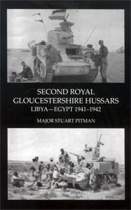 SECOND ROYAL GLOUCESTERSHIRE HUSSARS Libya-Egypt 1941-1942: Major Stuart Pitman