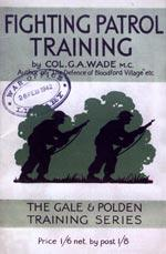 FIGHTING PATROL TRAINING: Col. G.A. Wade M.C.