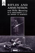 RIFLES AND AMMUNITION, AND RIFLE SHOOTING 1915: H.Ommunsden and Ernest