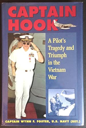 Captain Hook: A Pilot's Tragedy and Triumph in the Vietnam War (Signed): Foster, Wynn F.