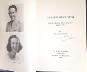 Carpets of Clover: An Air Force Pilot's Story, 1942-1970 (Signed): Gorham, Marti