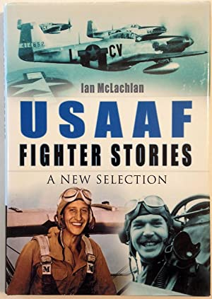 USAAF Fighter Stories: A New Selection