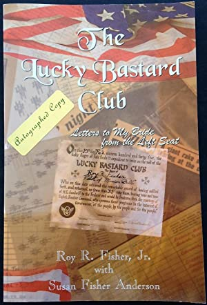 The Lucky Bastard Club: Letters to My Bride from the Left Seat (Signed)