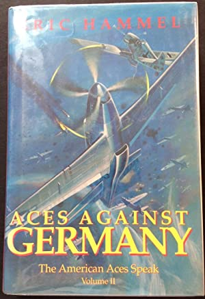 Aces Against Germany: The Amercan Aces Speak, Volume II (Signed)