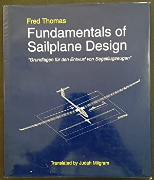 Fundamentals of Sailplane Design: Thomas, Fred;Milgram, Judah