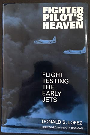 Fighter Pilot's Heaven: Flight Testing the Early Jets (Signed)