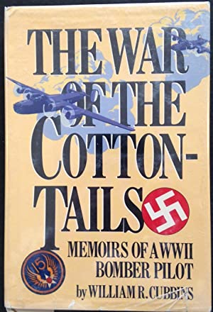The War of the Cottontails: Memoirs of a Wwii Bomber Pilot