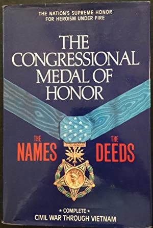 Congressional Medal of Honor: The Names, the Deeds