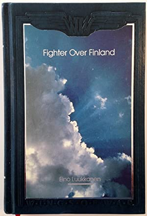 Fighter over Finland : The Memoirs of a Fighter Pilot