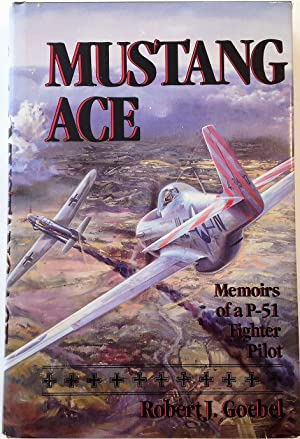 Mustang Ace: Memoirs of a P-51 Fighter Pilot (Signed)