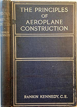 The Principles of Aeroplane Contruction with Calculations, Formulae and 51 Diagrams