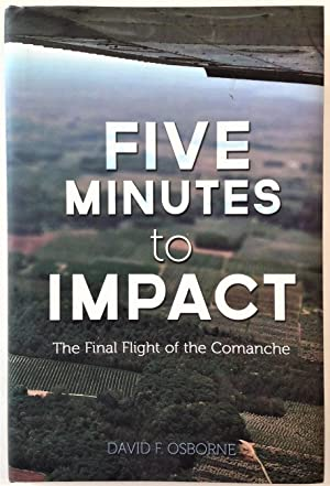 Five Minutes to Impact: The Final Flight of the Comanche (Signed)