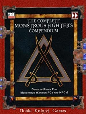 Complete Monstrous Fighters Compendium, The (d20 Sourcebooks