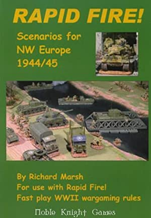 Scenarios for North West Europe, 1944-1945 (Rapid Fire! - Fast Play WWII Wargames Rules): Richard ...