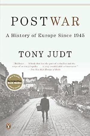 Postwar - A History of Europe Since: Tony Judt