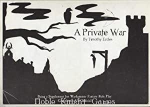 Private War, A Limited Edition (Warhammer Fantasy Roleplay - Private War Campaign): Tim Eccles