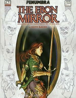 Ebon Mirror, The (Penumbra (d20)): Keith Baker